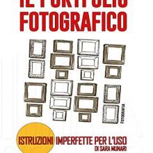 14/11/2014 - Il portfolio fotografico - Istruzioni imperfette per l'uso - Sara Munari